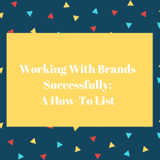 How to Work With Brands Successfully as a Blogger