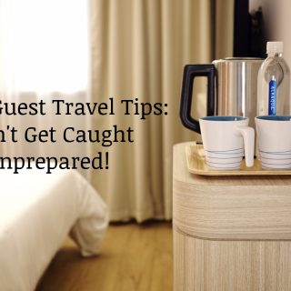 Hotel Guest Travel Tips: Don't Get Caught Unprepared!