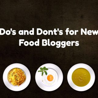 Do's and Don'ts for New Food Bloggers: Photography is Just One Part