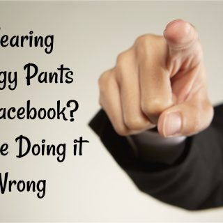 If You're Wearing Judgy Pants on Facebook, You're Doing it Wrong