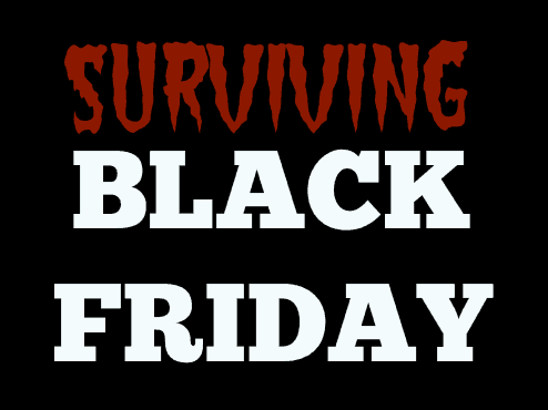 Surviving Black Friday and Living to Tell About It