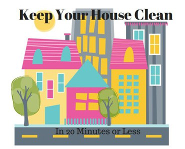 Keep Your House Clean in 20 Minutes a Day