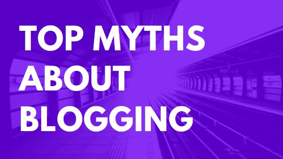 Top Myths About Blogging: Misconceptions & Funny Questions
