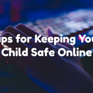 tips for keeping your child safe online