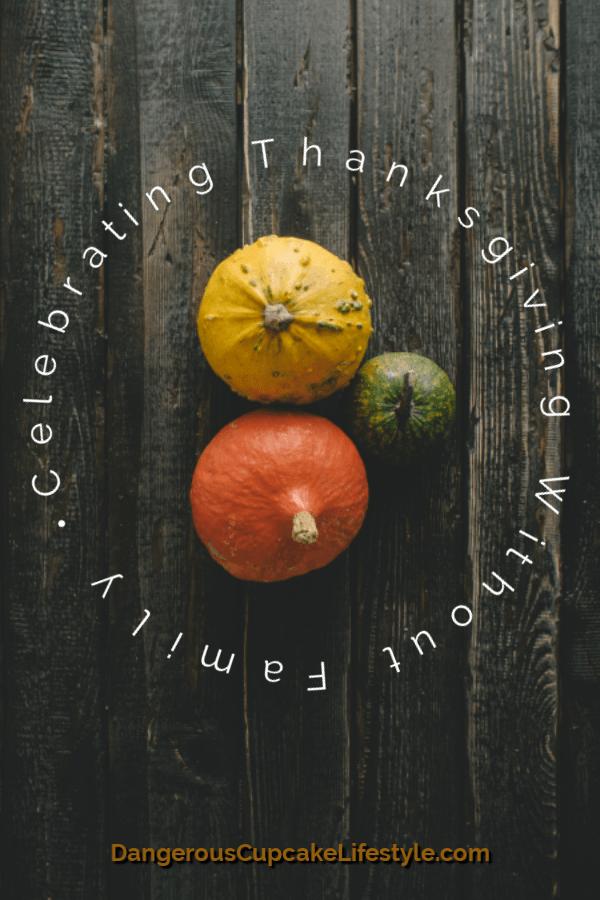 On Celebrating Thanksgiving Without Family & Enjoying It