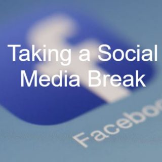 Taking a Break from Social Media? It Can Be Exactly What You Need!