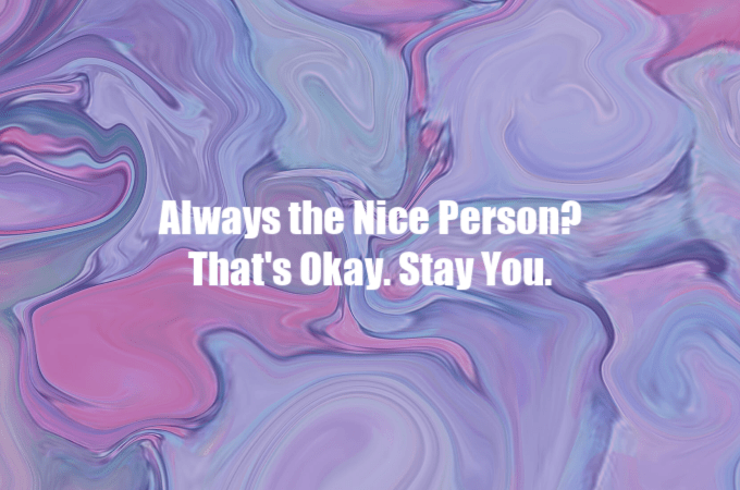 always the nice person